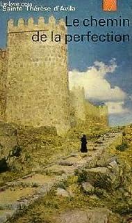 Le chemin de la perfection, Thérèse d'Avila (sainte ; 1515-1582)
