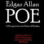 Edgar Allan Poe: A Menagerie from the Master of Macabre | Edgar Allan Poe