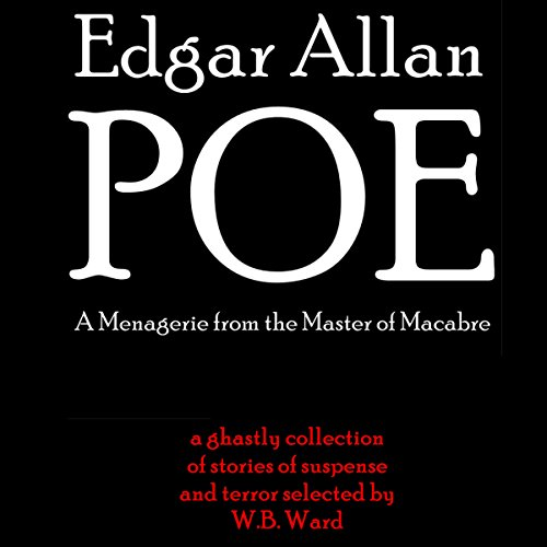 Edgar Allan Poe: A Menagerie from the Master of Macabre
