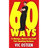 60 Ways to Manage, Market and Staff Your Speaking Business Vic Osteen