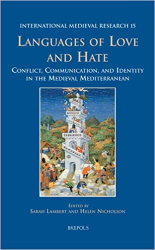 Languages Of Love And Conflict Communication And Iden Y In The Me Val Mediterranean International Me Val Research Liz James S D Lambert