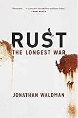 Rust: The Longest War Hardcover March 10, 2015 Hardcover
