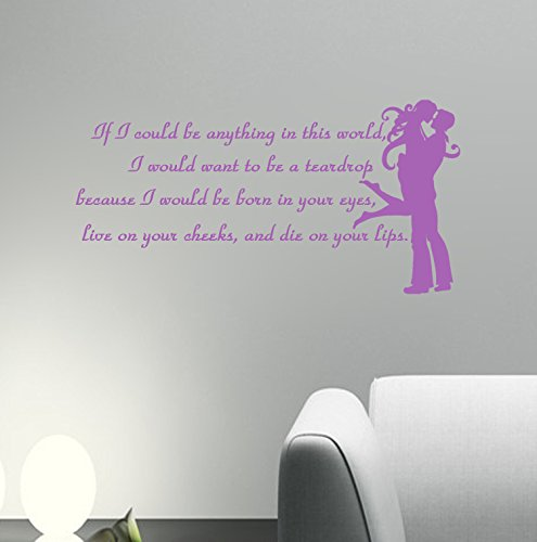 Lavender Tears (Romantic - I Would Want to Be a Teardrop Because... I Would Die On Your Lips Wall Decal (Lavender, 30