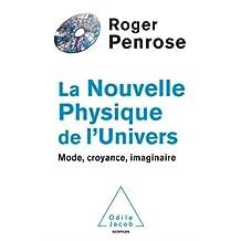 NOUVELLE PHYSIQUE DE L'UNIVERS (LA)