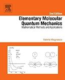 Elementary Molecular Quantum Mechanics: Mathematical Methods and Applications