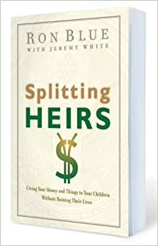Book Splitting Heirs: Giving Your Money and Things to Your Children Without Ruining Their Lives