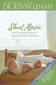 Sheet Music: Uncovering the Secrets of Sexual Intimacy in Marriage by [Leman, Kevin]