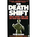img - for The Death Shift: The True Story of Nurse Genene and the Texas Baby Murders (Onyx) book / textbook / text book
