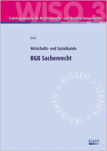 Trainingsmodul RENO - BGB Sachenrecht (WISO 3): Recht, Wirtschafts- und Sozialkunde. Taschenbuch – 24. November 2010 Rainer Breit NWB Verlag 3470597715 Berufsschulbücher
