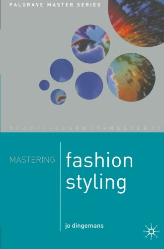 Mastering Fashion Styling (Palgrave Master) (Palgrave Master Series)