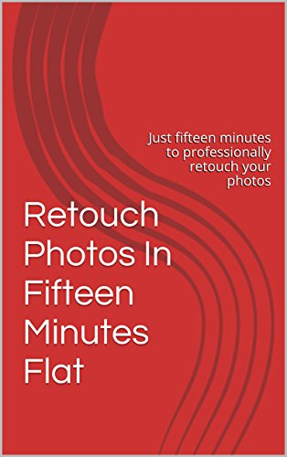 retouch-photos-in-fifteen-minutes-flat-just-fifteen-minutes-to-professionally-retouch-your-photos