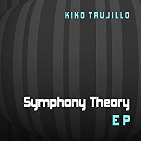 Amazon.com: Symphony Theory: Kiko Trujillo: MP3 Downloads