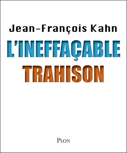L'ineffaçable trahison (French Edition)