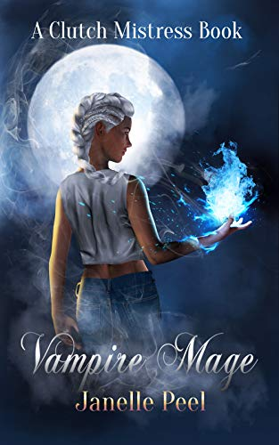 (Vampire Mage: A Clutch Mistress Book 1)