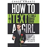 How to Text a Girl: A Girls Chase Guide (Girls Chase Guides)