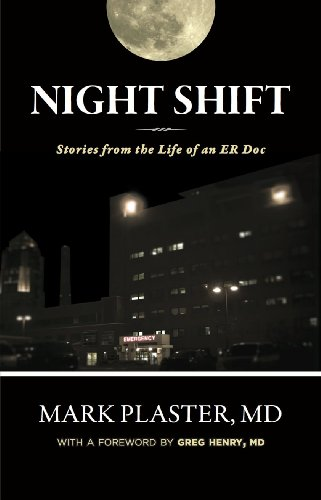 Night Shift: Short Stories from the Life of an ER Doc -