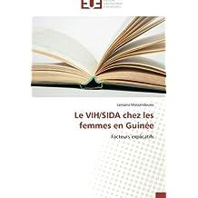 Le VIH/SIDA chez les femmes en Guinée: Facteurs explicatifs