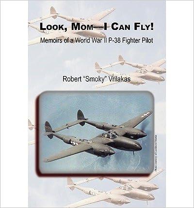 Book [(Look Mom - I Can Fly! Memoirs of a World War II P-38 Fighter Pilot )] [Author: Robert A Vrilakas] [Jan-2012]