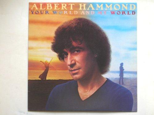 ALBERT HAMMOND - Albert Hammond - Your World And My World - Cbs - Cbs 84824 - Zortam Music