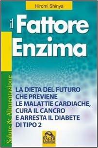Il fattore enzima (Salute e alimentazione): Amazon.es: Hiromi ...