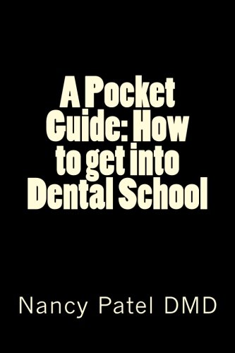 A Pocket Guide: How to get into Dental School