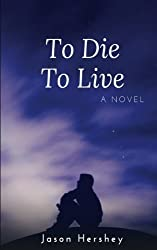 To Die To Live