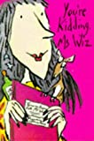 You're Kidding Ms. Wiz, Terence Blacker, 033034529X
