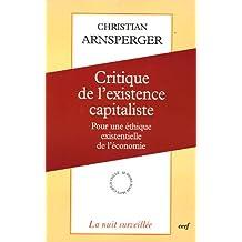 Critique de l'existence capitaliste: Pour une éthique existentielle de l'économie