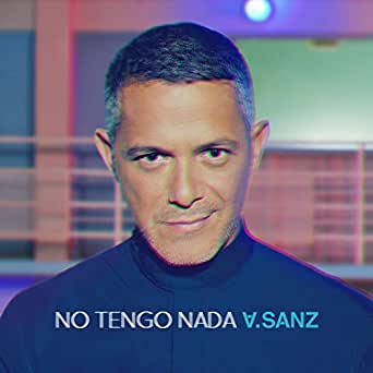 No Tengo Nada by Alejandro Sanz on Amazon Music - Amazon com