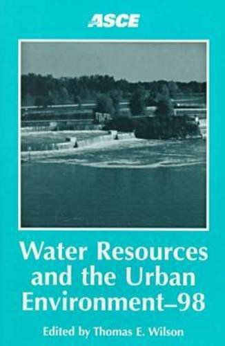 Water Resources and the Urban Environment-98: Proceedings of the 1998 National Conference on Environmental Engineering J