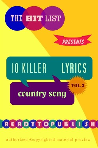 10 Killer Country Song Lyrics: Vol. 3 (Volume 3)