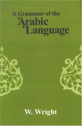A Grammar of the Arabic Language (English and Arabic Edition)
