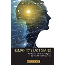 Humanity's Last Stand: The Challenge of Artificial Intelligence: A Spiritual-Scientific Response