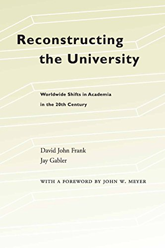 Reconstructing the University: Worldwide Shifts in Academia in the 20th Century