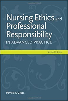 Book Nursing Ethics And Professional Responsibility In Advanced Practice by Pamela J. Grace (2013-08-12)