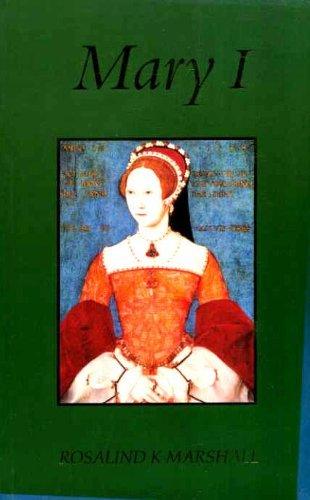 Mary I - Rosalind Marshall
