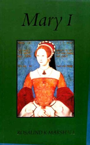 Mary I - Rosalind Kay Marshall