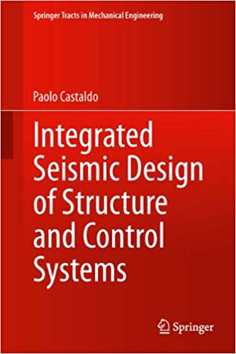 Integrated Seismic Design Of Structure And Control Systems Springer Tracts In Mechanical Engineering Castaldo Paolo Ebook Amazon Com