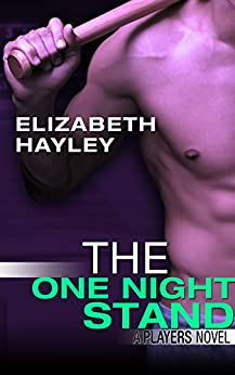 The One Night Stand (A Players Novel Book 3) by [Hayley, Elizabeth]