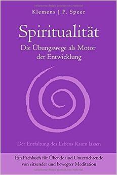 Book Spiritualität: Die Übungswege als Motor der Entwicklung