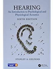 Hearing: An Introduction to Psychological and Physiological Acoustics, Sixth Edition
