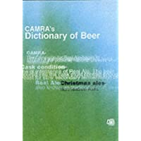 Dictionary of Beer: CAMRA's A-Z of Beer and Brewing Terms