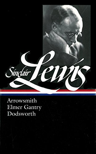 Arrowsmith, Elmer Gantry, Dodsworth (Library of America #133)