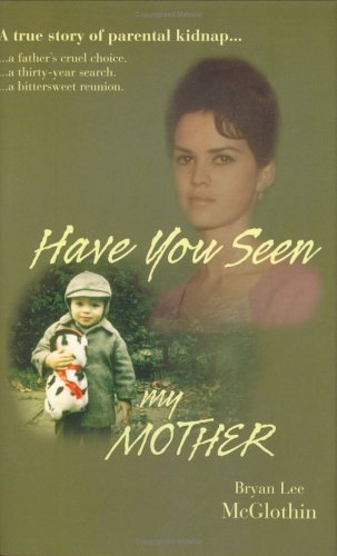 Have You Seen My Mother: True Story of Parental Kidnap