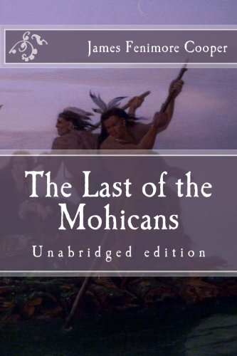 The Last of the Mohicans: Unabridged edition (Immortal Classics)