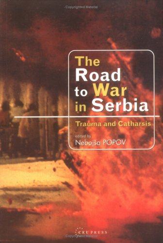 Download The Road to War in Serbia: Trauma and Catharsis pdf epub