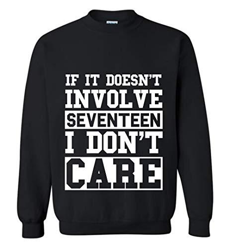 If It Doesn't Involve Seventeen I Don't Care Sweater Sweatshirt K-pop Fan Birthday -