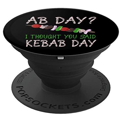 Workout Ab Day I Thought You Said Kebab Day Food PopSockets Grip and Stand for Phones and Tablets