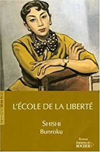 L'Ecole de la liberté par Bunroku Shishi