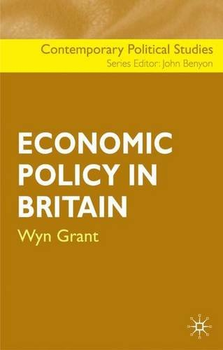 Economic Policy in Britain (Contemporary Political Studies)